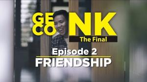 "Embedded thumbnail for GENK CONK : THE FINAL - Episode 2 "" Friendship """
